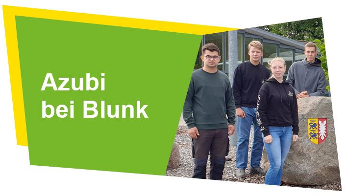 Ausbildungsplatz - Angebote der Blunk-Gruppe für Auszubildende